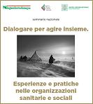 Dialogare per agire insieme. Esperienze e pratiche nelle organizzazioni sanitarie e sociali