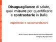 Disuguaglianze di salute, quali misure per quantificarle e contrastarle in Italia. Esperienze e raccomandazioni