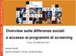 Overview sulle differenze sociali e accesso ai programmi di screening