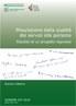 Dossier n. 237/2014 - Misurazione della qualità dei servizi alla persona. Risultati di un progetto regionale