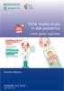 Dossier n. 254/2015 - Otite media acuta in età pediatrica. Linea guida regionale