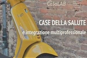CaSaLAB - Case della Salute e integrazione multiprofessionale