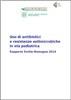 Uso di antibiotici e resistenze antimicrobiche in età pediatrica. Rapporto Emilia-Romagna 2014