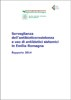 Sorveglianza dell'antibioticoresistenza e uso di antibiotici sistemici in Emilia-Romagna. Rapporto 2014