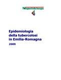 Epidemiologia della tubercolosi in Emilia-Romagna. 2009